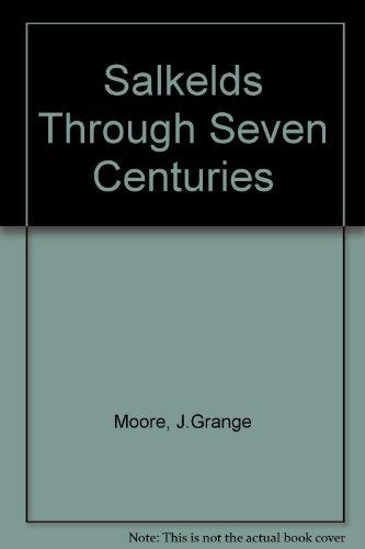 9780850336443: Salkelds Through Seven Centuries