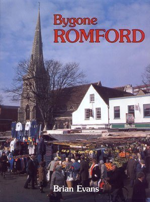 9780850336597: Bygone Romford (Bygone series)