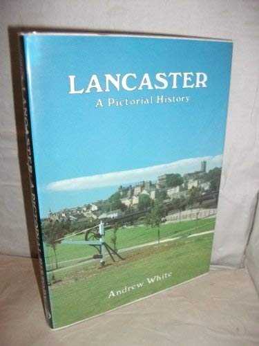 Lancaster: A Pictorial History