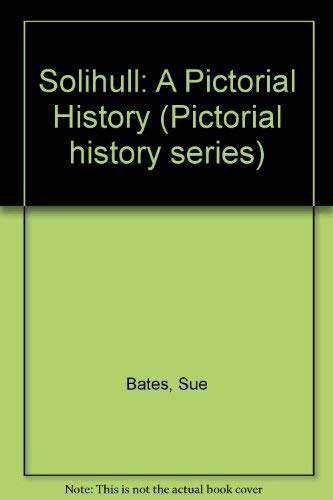 9780850337846: Solihull: A Pictorial History (Pictorial history series)