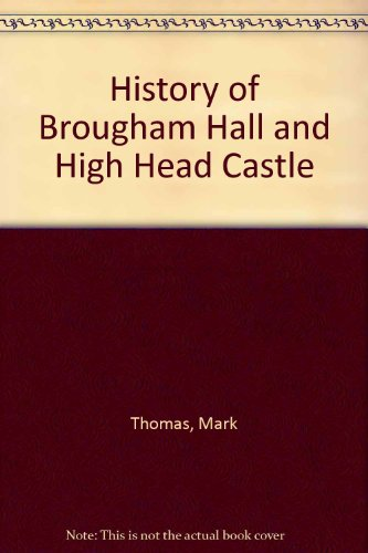 9780850338454: History of Brougham Hall and High Head Castle