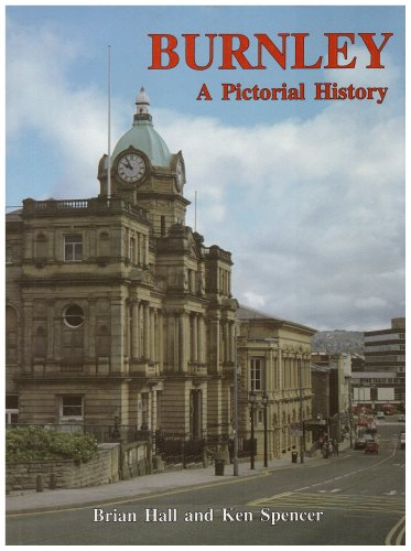 Burnley: A Pictorial History (Pictorial History Series): Spencer, Ken