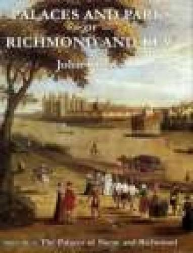 9780850339765: The Palaces and Parks of Richmond and Kew: The Palaces of Shene and Richmond (v. 1)