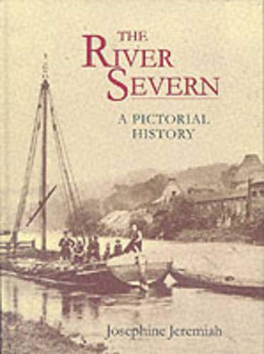 The River Severn, A Pictorial History, From Shrewsbury to Gloucester