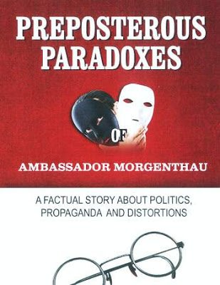 9780850341256: Preposterous Paradoxes of Ambassador Morgenthau: A Factual Story About Politics, Propaganda and Distortions