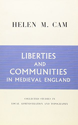 Liberties and Communities in Medieval England: Collected: Cam, Helen Maud