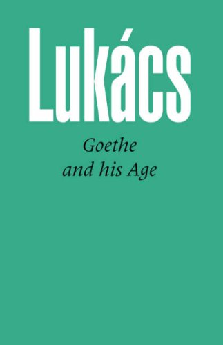 Goethe and His Age: Lukacs, Georg
