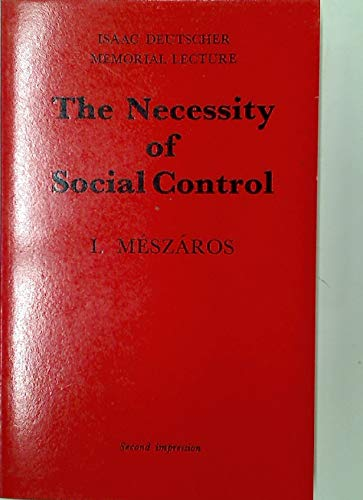 "Review of Istvan Meszaros, ""The Necessity of Social Control"""