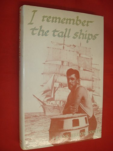 I Remember The Tall Ships (SCARCE HARDBACK FIRST EDITION, IN DUSTWRAPPER, SIGNED BY THE AUTHOR)