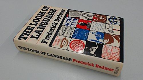 The Loom of Language: Bodmer, Frederick; Hogben, Lancelot