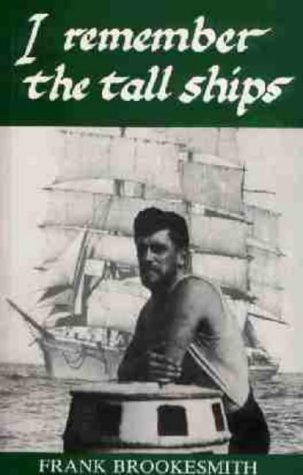 I Remember the Tall Ships: F. Brookesmith