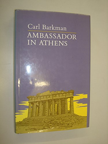 Ambassador in Athens: Barkman, Carl