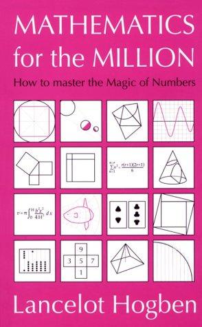 Mathematics for the Million: How to Master: Hogben, Lancelot