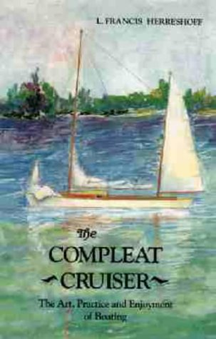 9780850364224: The Compleat Cruiser: Art, Practice and Enjoyment of Boating
