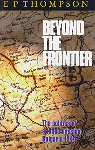 9780850364576: Beyond the Frontier: Failure of a Mission - Bulgaria, 1944 (Camp lectures)