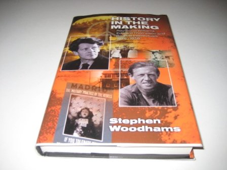 9780850364934: History in the Making: Raymond Williams, Edward Thompson and Radical Intellectuals 1936–1956