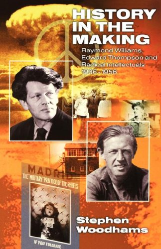 9780850364941: History in the Making: Raymond Williams, Edward Thompson and Radical Intellectuals 1936–1956