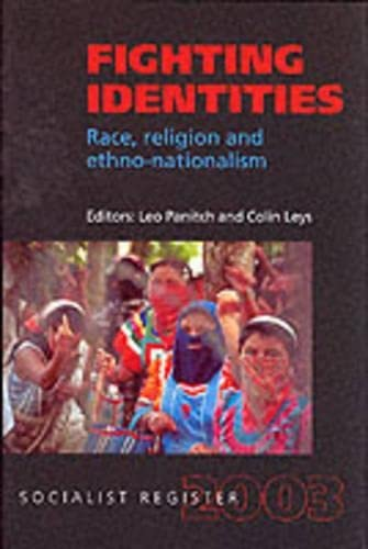 Socialist Register 2003: Fighting Identities: Race, Religion and Ethno-nationalism (Hardback)