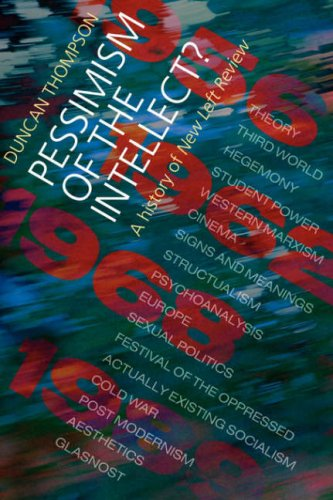 Pessimism of the Intellect?: A History of the New Left Review: Duncan Thompson