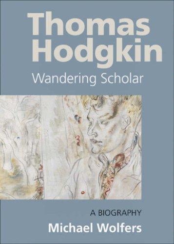 Thomas Hodgkin: Wandering Scholar (0850365813) by Wolfers, Michael