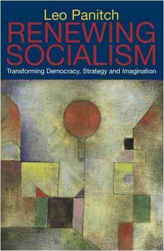 9780850365917: Renewing Socialism: Transforming Democracy, Strategy and Imagination