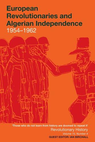 9780850366655: European Revolutionaries and Algerian Independence: 1954–1962 (Revolutionary History)