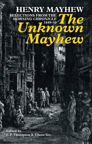 """9780850366983: The Unknown Mayhew: Selections from the """"Morning Chronicle"""" 1849-50"""