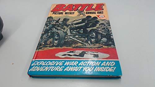 Battle Picture Weekly Annual 1982: Explosive war Action and Adventure Await You Inside!