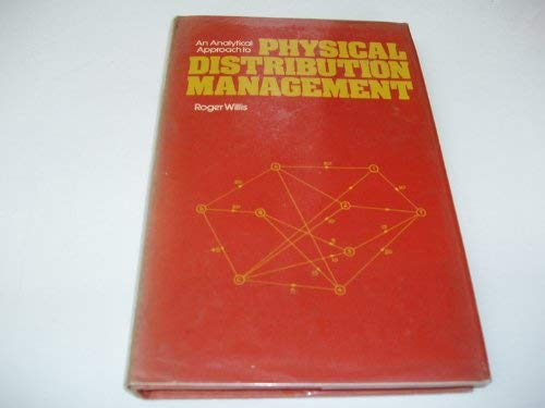 Analytical Approach to Physical Distribution Management: Roger Willis