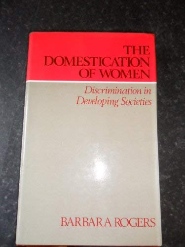 9780850382563: Domestication of Women: Discrimination in Developing Societies