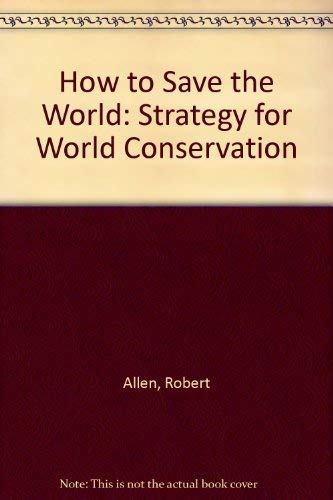 9780850383140: How to Save the World: Strategy for World Conservation