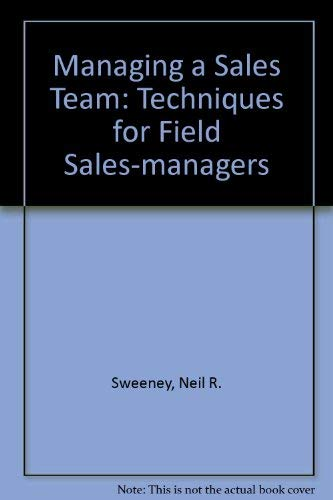 9780850385397: Managing a Sales Team: Techniques for Field Sales-managers