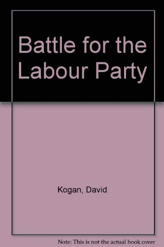 The Battle for the Labour Party: Kogan, David and
