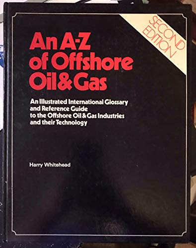 9780850386271: A. to Z. of Offshore Oil and Gas: Illustrated Reference Guide