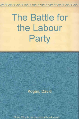 9780850386554: The Battle for the Labour Party