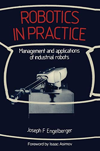 9780850386691: Robotics in Practice: Management and applications of industrial robots