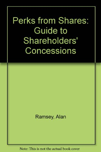 9780850387728: Perks from Shares: Guide to Shareholders' Concessions