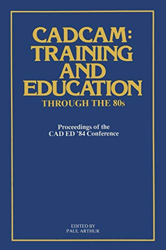 9780850388084: CADCAM: Training and Education through the '80s: Proceedings of the CAD ED '84 Conference