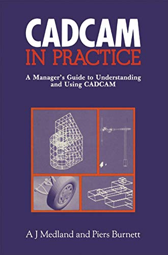 9780850388176: CAD/CAM in Practice: A Manager's Guide to Understanding and Using CAD/CAM