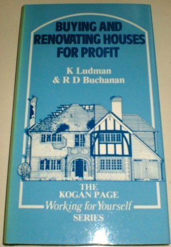 9780850388404: Buying and renovating houses for profit (The Kogan Page working for yourself series)