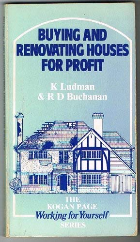 9780850388411: Buying and Renovating Houses for Profit (Kogan Page Working for Yourself Series)