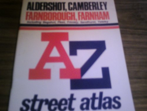 A. to Z. Street Atlas of Aldershot, Camberley, Farnborough, Farnham
