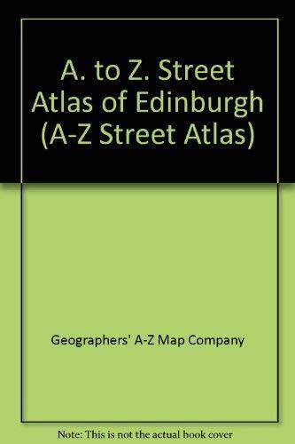 A. to Z. Street Atlas of Edinburgh: Geographers A-Z Map