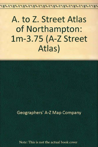 A. to Z. Street Atlas of Northampton: Geographers A-Z Map