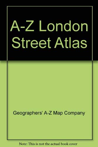 A-Z London Street Atlas: Geographers' A-Z Map