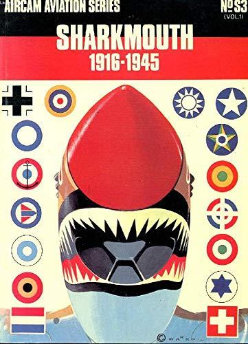 9780850450149: Sharkmouth: 1916-45 v. 1 (Aircam Aviation)