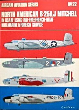 9780850450279: North American B.25A/J Mitchell in U.S.A.A.F., U.M.B.C., R.A.F., Free French, N.E.I.F.F., K.O.N. Marine and Foreign Service (Aircam Aviation)