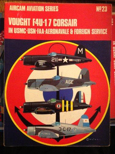 Vought F4U-1/7 Corsair in Usmc-Usn-Faa-Aeronavale & Foreign Service. Aircam Aviation ...
