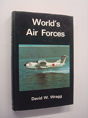 World's Air Forces: Wragg, David W.