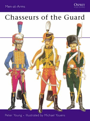 9780850450569: Chasseurs of the Guard (Men-at-Arms)